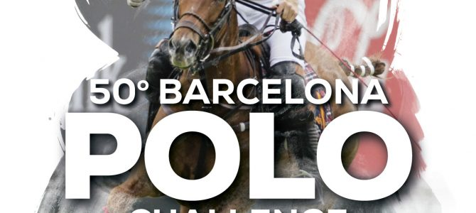 Cartel de lujo para el 50 Barcelona Polo Challenge Negrita Cup